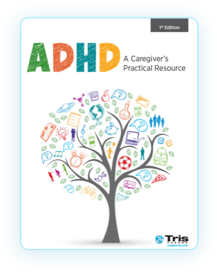 ADHD - A Caregiver's Practical Resource